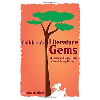 Children's Literature Gems: Choosing and Using Them in Your Library Career (ALA Editions)