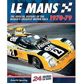 Le Mans: The Official History of the World's Greatest Motor Race, 1970-79 (Le Mans Official History)