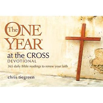 The One Year at the Cross Devotional: 365 Daily Bible Readings to Renew Your Faith