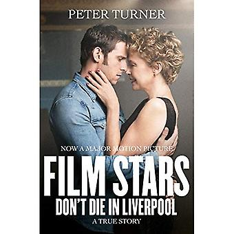 Film Stars Don't Die in Liverpool: A True Story