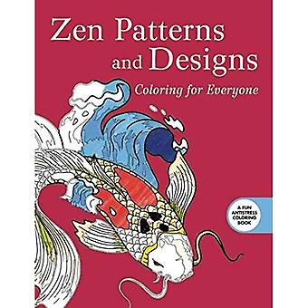 Zen Patterns and Designs: Coloring for Everyone (Creative Stress Relieving Adult Coloring Book)