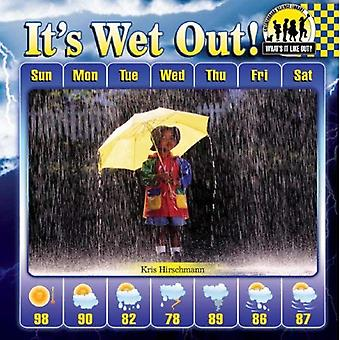 It's Wet Out! (Checkerboard Science Library: What's It Like Out?)