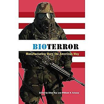 Bioterror: Manufacturing Wars the American Way