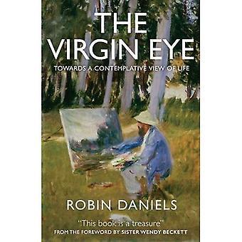 The Virgin Eye: Towards a Contemplative View of Life