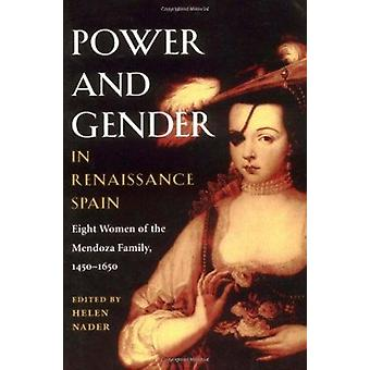 Power and Gender in Renaissance Spain - Eight Women of the Mendoza Fam
