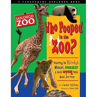 Who Pooped in the Zoo? San Diego Zoo: Exploring the Weirdest, Wackiest, Grossest & Most Surprising Facts about Zoo Poo (Farcountry Explorer Books)