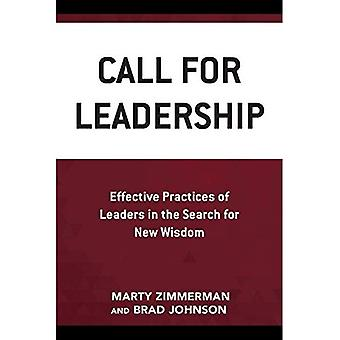 Call for Leadership: Effective Practices of Leaders in the Search for New Wisdom