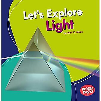 Låt oss utforska ljus (Bumba böcker en första titt på fysiska vetenskapen)