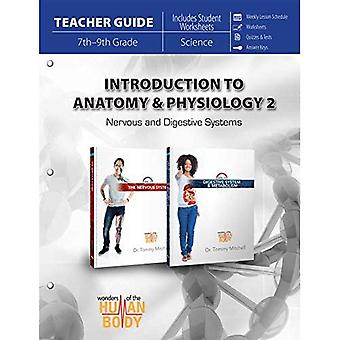 Introduction to Anatomy & Physiology 2 (Teacher Guide): Nervous and Digestive Systems