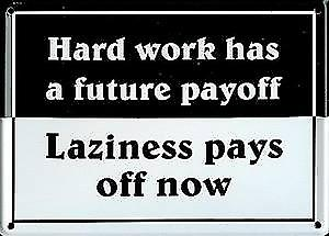 Hard Work Has A Future Payoff mini metal sign