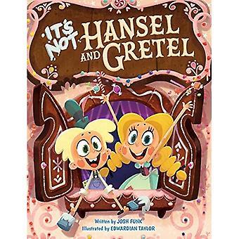 It's Not Hansel and Gretel� (It's Not a Fairy Tale)