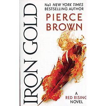 Järn guld - den explosiva nya romanen i serien Red Rising - röd Risi