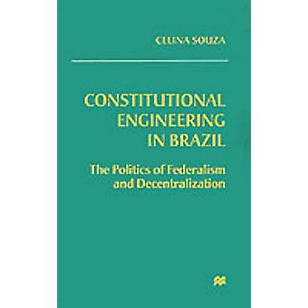 Constitutional Engineering in Brazil by De Souza & Celina M.