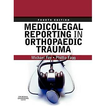 Medicolegal Reporting in Orthopaedic Trauma by Fagg
