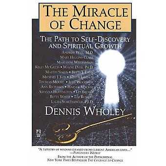The Miracle of Change by Wholey & Dennis