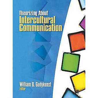 Teorizar sobre la comunicación Intercultural Gudykunst y William B.