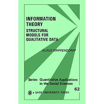 Information Theory Structural Models for Qualitative Data by Krippendorff & Klaus