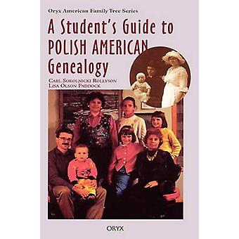 Students Guide to Polish American Genealogy by Rollyson & Carl Sokolnicki