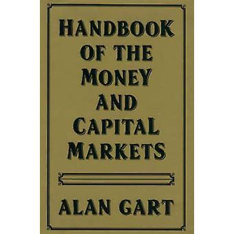 Handbook of Money and Capital Markets by Gart & Alan