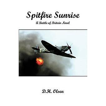 Spitfire Sunrise en Battle of Britain roman av Olsen & D. H.