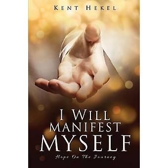 I Will Manifest Myself by Hekel & Kent