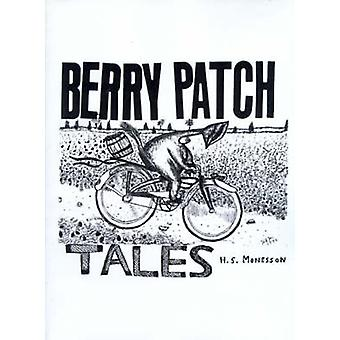 Berry Patch Tales A Collection of Stories by Monesson & Harry S.