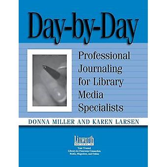 DayByDay Professional Journaling for Library Media Specialists by Miller & Donna P.