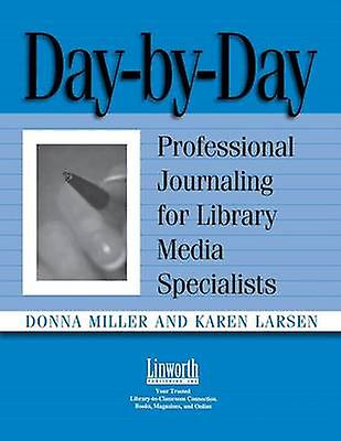 DayByDay Professional Journaling for Library Media Specialists by Miller & femmes P.