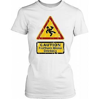 Northern Bloke Drinking - Funny Ladies T Shirt
