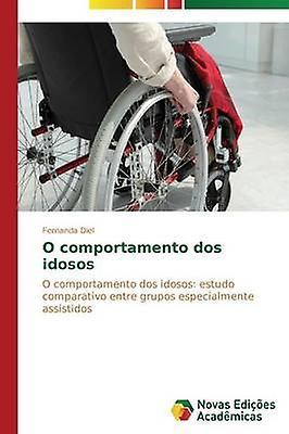 O comportaHommesto dos idosos by Diel Fernanda
