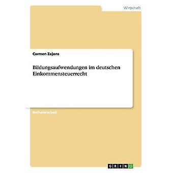 Bildungsaufwendungen im deutschen Einkommensteuerrecht af Zajons & Carmen