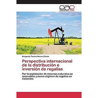 Perspectiva internacional de la distribucin e inversin de regalas by Nieves Zrate Margarita Teresa
