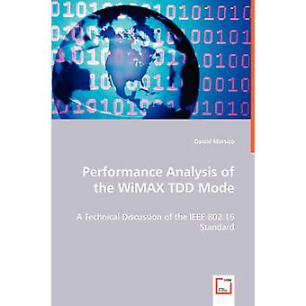 Performance Analysis of the WiMAX TDD Mode by Marsico & Daniel