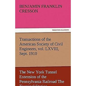 Las transacciones de la sociedad americana de ingenieros civiles Vol. LXVIII septiembre de 1910 New York túnel extensión del ferrocarril de Pennsylvania la Domus por Cresson y Benjamin Franklin