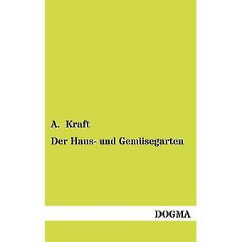 Der Haus und Gemsegarten by Kraft & A.