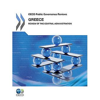 OECD Public Governance Reviews Greece Review of the Central Administration by OECD Publishing