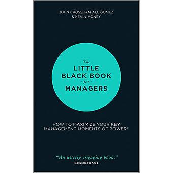 Den lille svarte bok for ledere - hvor å maksimere din nøkkel Manageme