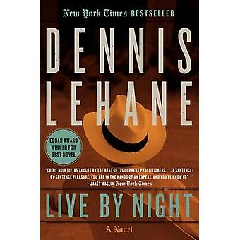 Live by Night by Dennis Lehane - 9780062197757 Book