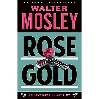 Rose Gold by Walter Mosley - 9780307949790 Book