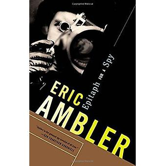 Epitaph for a Spy by Eric Ambler - 9780375713248 Book