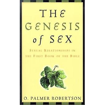 The Genesis of Sex - Sexual Relationships in the First Book of the Bib