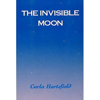 The Invisible Moon by Carla Hartsfield - 9780919890916 Book