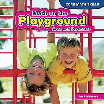 Math on the Playground - Area and Perimeter by Ian F Mahaney - 9781448