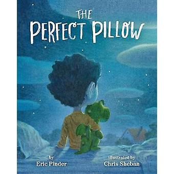 The Perfect Pillow by Chris Sheban - 9781484746462 Book