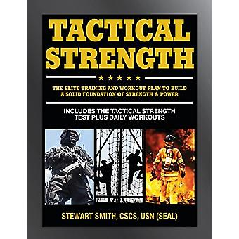 Tactical Strength - The Elite Training and Workout Plan to Build a Sol