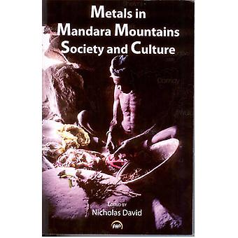 Metals In Mandara Mountains' Society And Culture by Nicholas David -