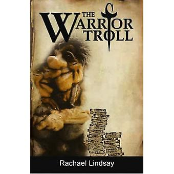 The Warrior Troll by Rachael Lindsay - 9781903491478 Book