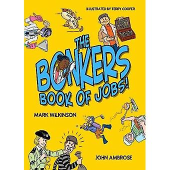 The Bonkers Book of Jobs by The Bonkers Book of Jobs - 9781912535002