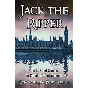 Jack el destripador - su vida y crímenes en el entretenimiento Popular por Gary