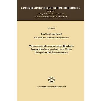 Verformungserscheinungen an der Oberflche biegewechselbeanspruchter austenitischer Stahlproben bei Raumtemperatur by Hempel & Max